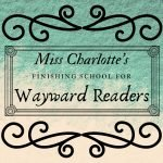Miss Charlotte's Finishing School for Wayward Readers